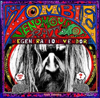 Rob Zombie – Venomous Rat Regeneration Vendor (2013)
