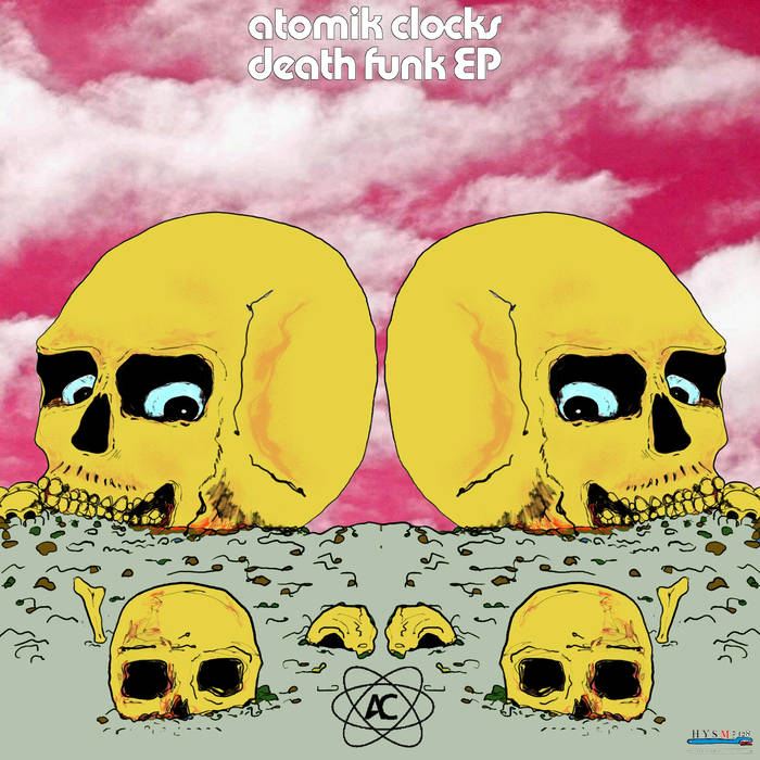 Atomik Clocks Death Funk EP 2016
